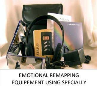 in my mind as well as taste, touch, smell or gut feelings. EMOTIONAL REMAPPING EQUIPEMENT USING