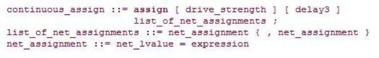 assign . The syntax of an assign statement is as follows. 2.2.2 Implicit Continuous Assignment: Instead