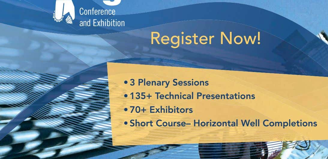 Conference and Exhibition Register Now! • 3 Plenary Sessions • 135+ Technical Presentations • 70+