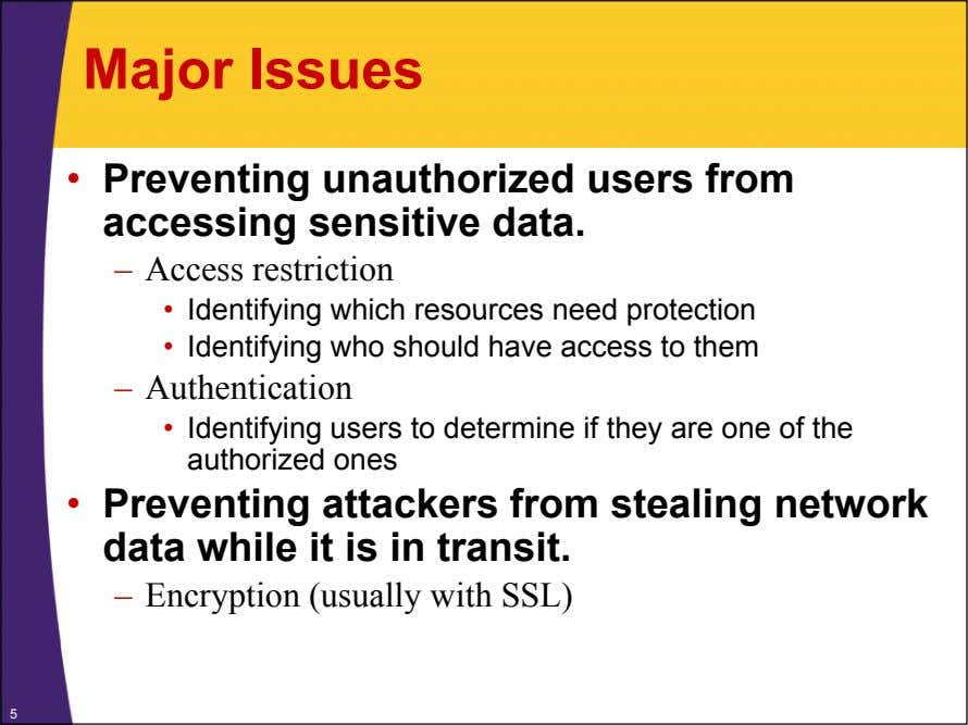 Major Issues • Preventing unauthorized users from accessing sensitive data. – Access restriction • Identifying