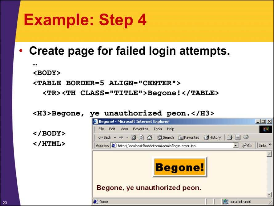 Example: Step 4 • Create page for failed login attempts. … <BODY> <TABLE BORDER=5