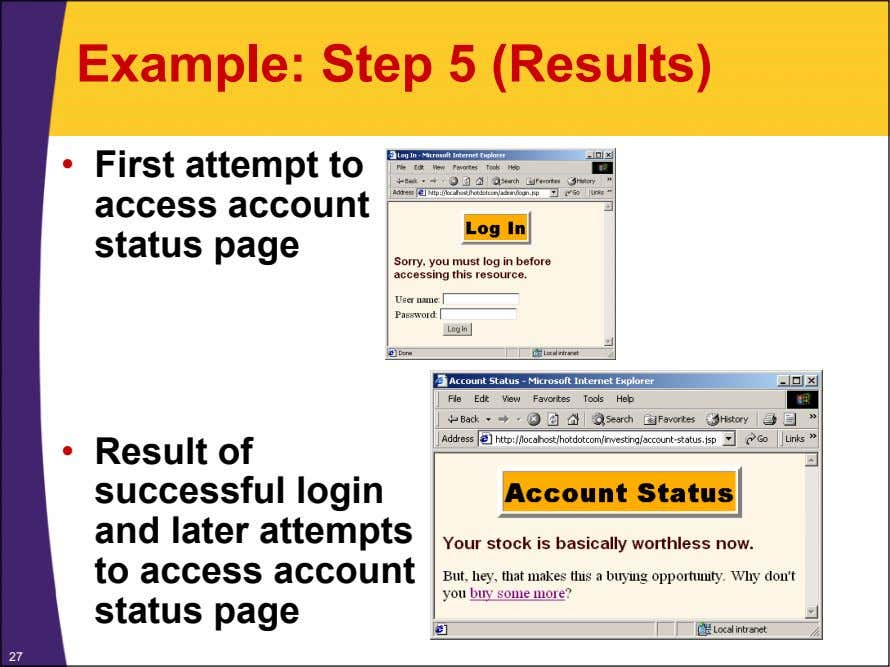Example: Step 5 (Results) • First attempt to access account status page • Result of