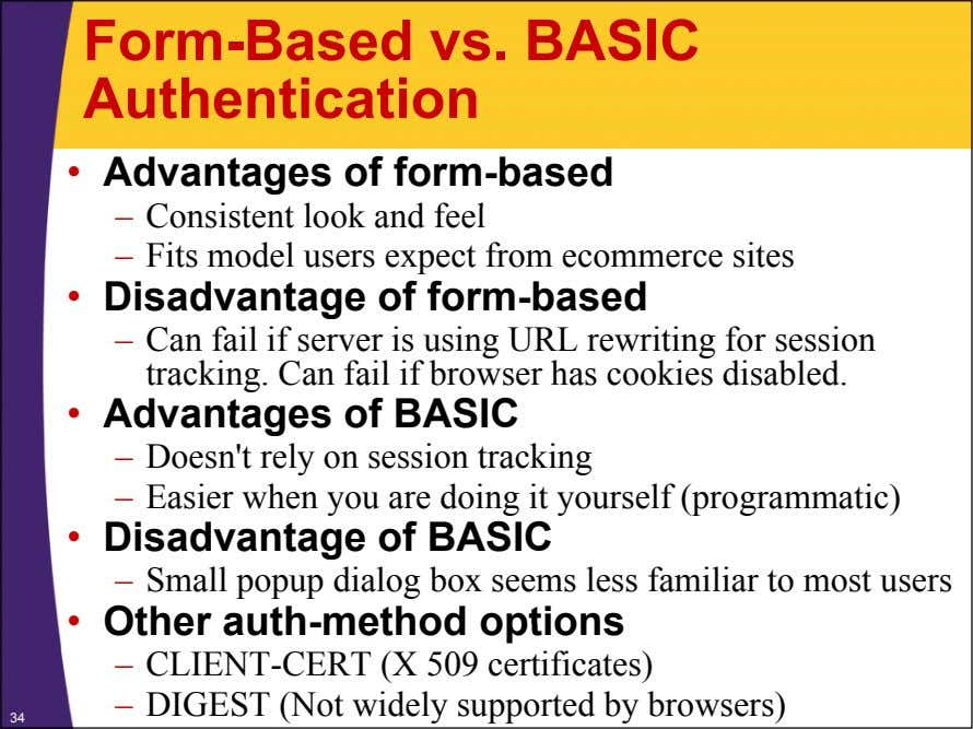 Form-Based vs. BASIC Authentication • Advantages of form-based – Consistent look and feel – Fits