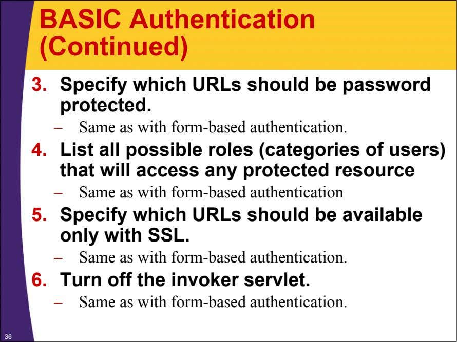 BASIC Authentication (Continued) 3. Specify which URLs should be password protected. – Same as with