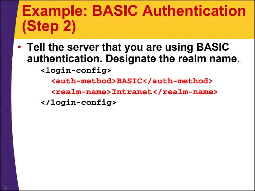 Example: BASIC Authentication (Step 2) • Tell the server that you are using BASIC authentication.