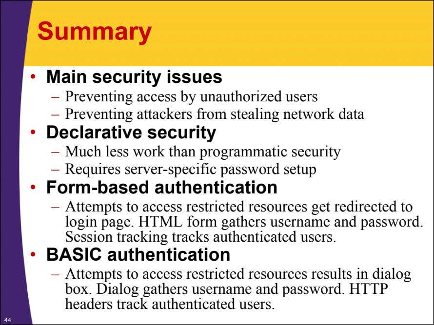 Summary • Main security issues – Preventing access by unauthorized users – Preventing attackers from