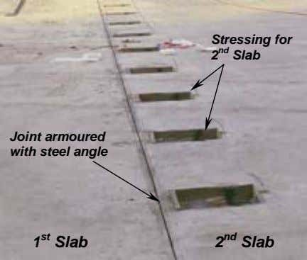 Stressing for 2 nd Slab Joint armoured with steel angle 1 st Slab 2 nd