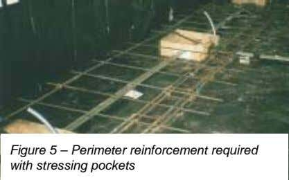 Figure 5 – Perimeter reinforcement required with stressing pockets
