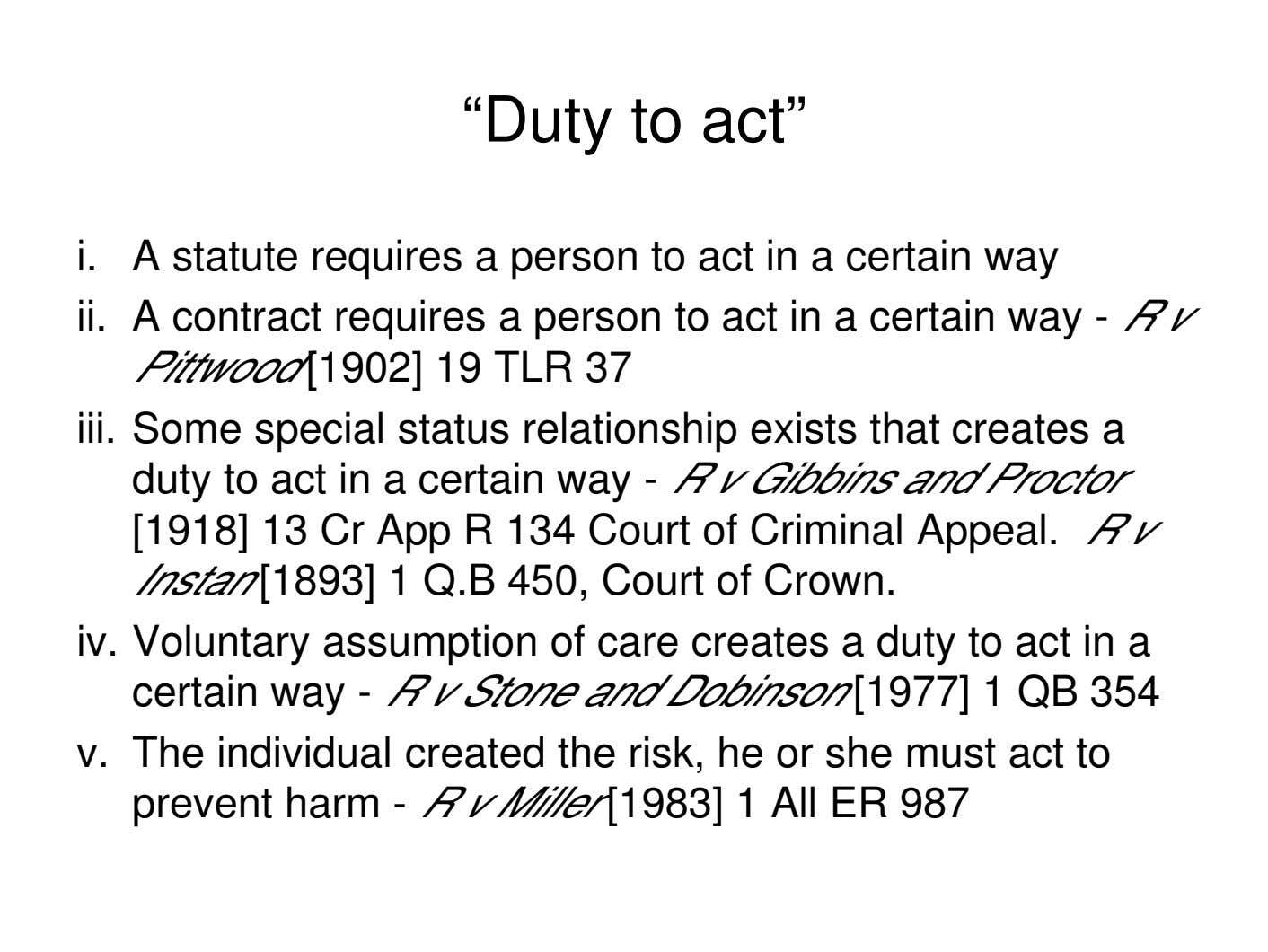 """Duty to act"" i. A statute requires a person to act in a certain way"
