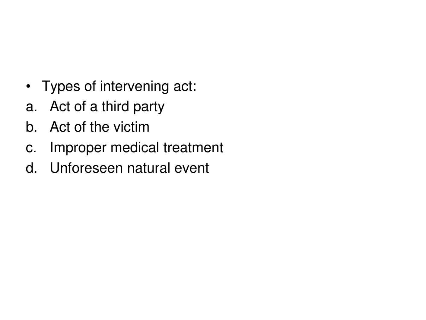 • Types of intervening act: a. Act of a third party b. Act of the