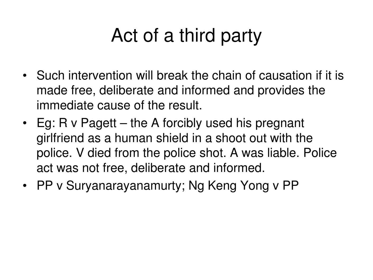 Act of a third party • Such intervention will break the chain of causation if