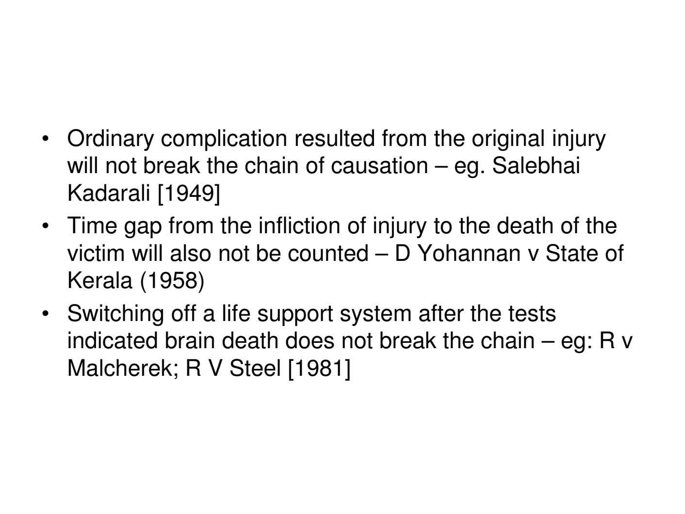 • Ordinary complication resulted from the original injury will not break the chain of causation