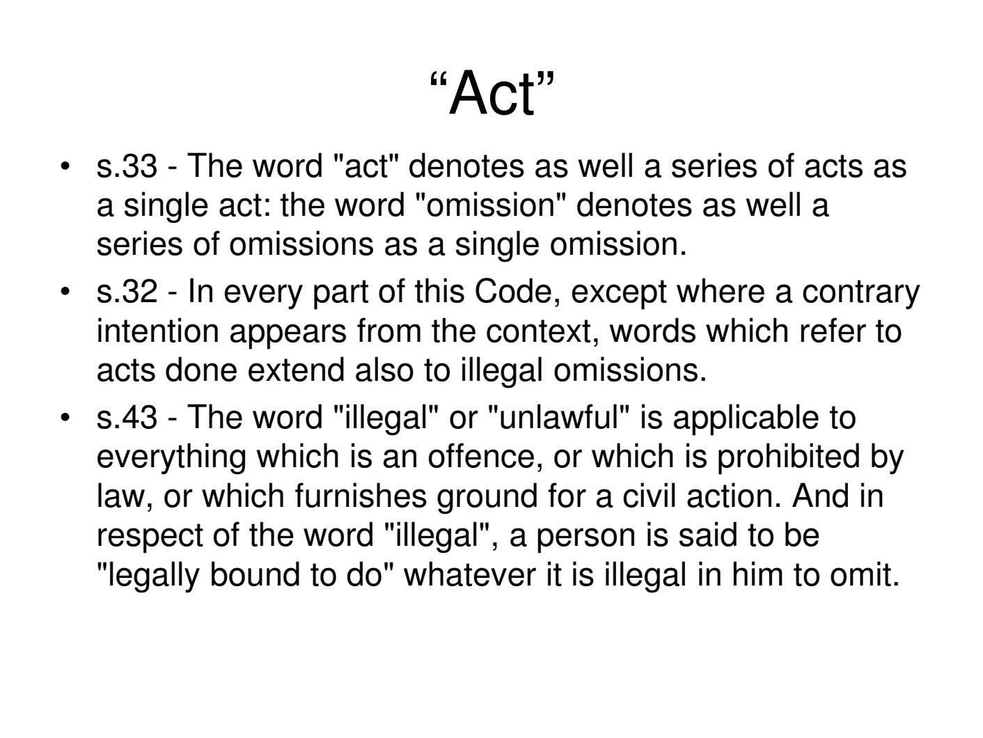 """Act"" • s.33 - The word ""act"" denotes as well a series of acts as"