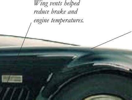 Wing vents helped reduce brake and engine temperatures.