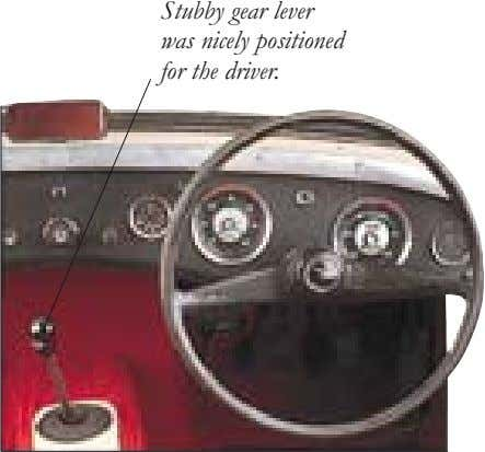 Stubby gear lever was nicely positioned for the driver.