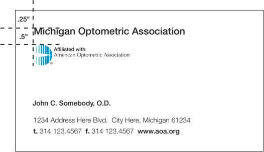 ".25"" Michigan Optometric Association .5"" Affiliated with John C. Somebody, O.D. 1234 Address Here Blvd."