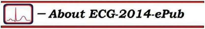 Section 00.4 – About ECG-2014-ePub Electrocardiography is not difficult. At least it is not difficult to