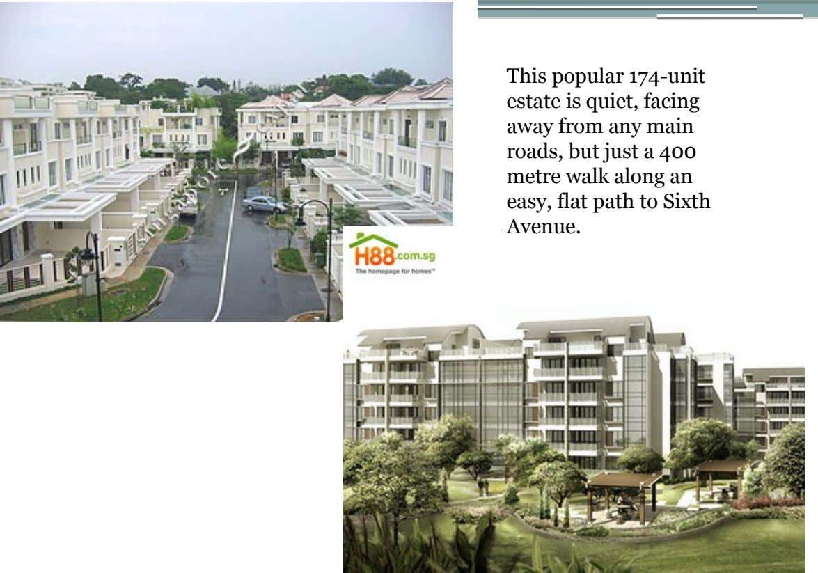 This popular 174-unit estate is quiet, facing away from any main roads, but just a 400