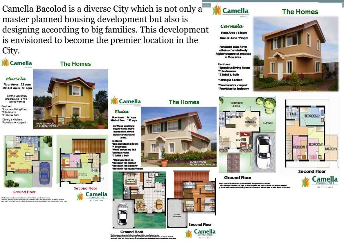 Camella Bacolod is a diverse City which is not only a master planned housing development but