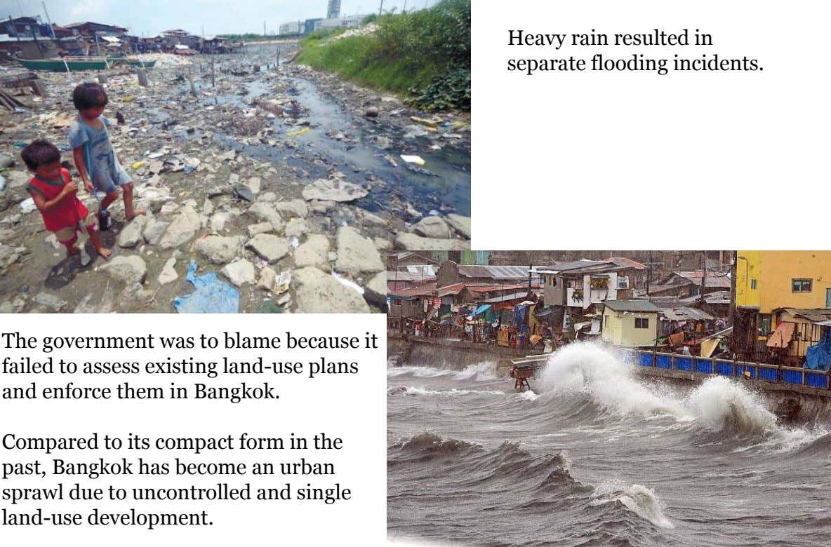 Heavy rain resulted in separate flooding incidents. The government was to blame because it failed to