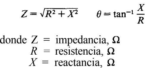 donde Z = impedancia, R = resistencia, X = reactancia,