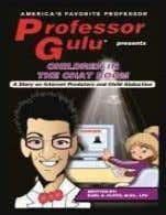 Drugs, and the Family Professor Gulu ' s Lyric Book Children in the Chat Room A