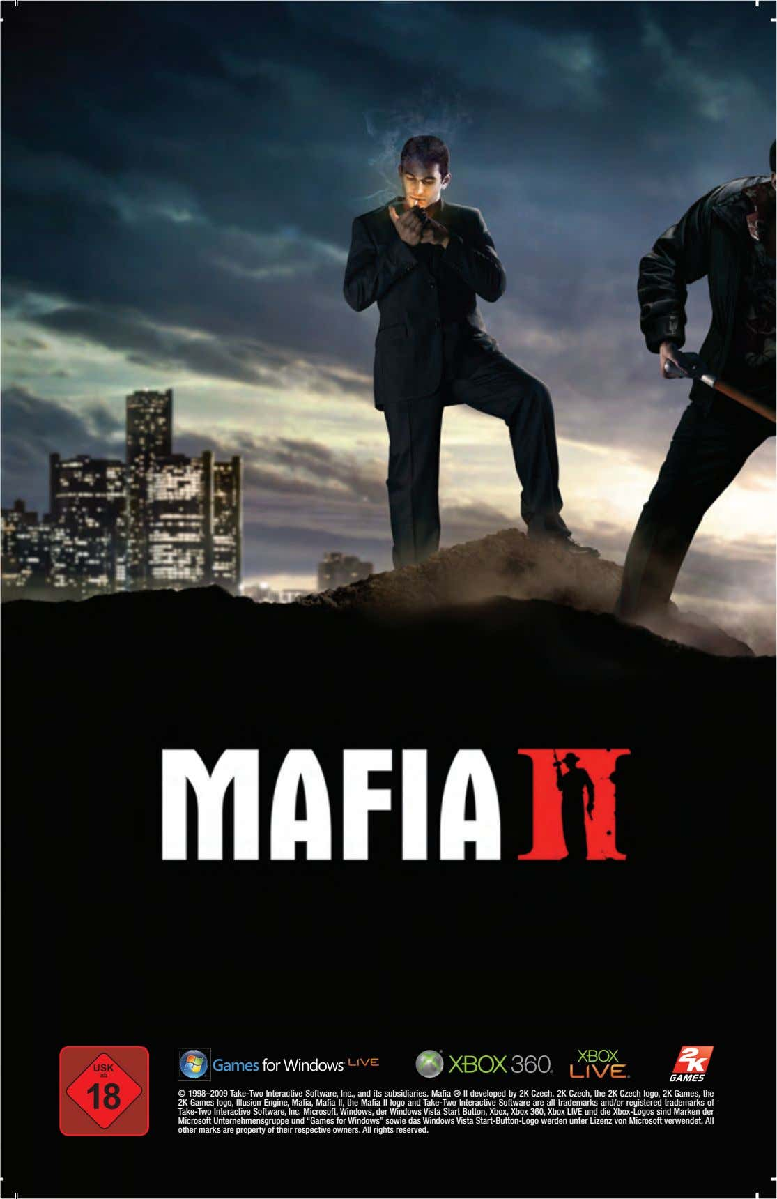 © 1998–2009 Take-Two Interactive Software, Inc., and its subsidiaries. Mafia ® II developed by 2K