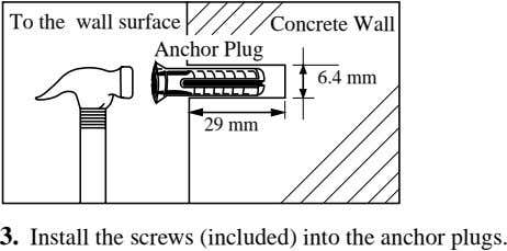 To the wall surface Anchor Plug Concrete Wall 6.4 mm 29 mm 3. Install the