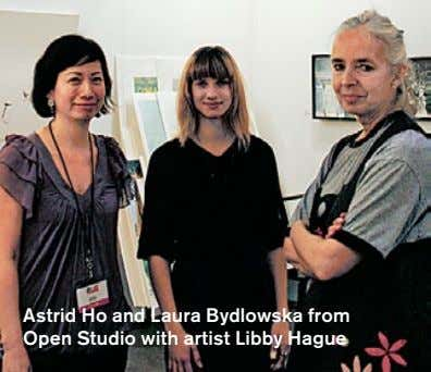 Astrid Ho and Laura Bydlowska from Open Studio with artist Libby Hague