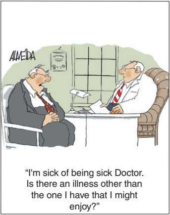 """I'm sick of being sick Doctor. Is there an illness other than the one I"