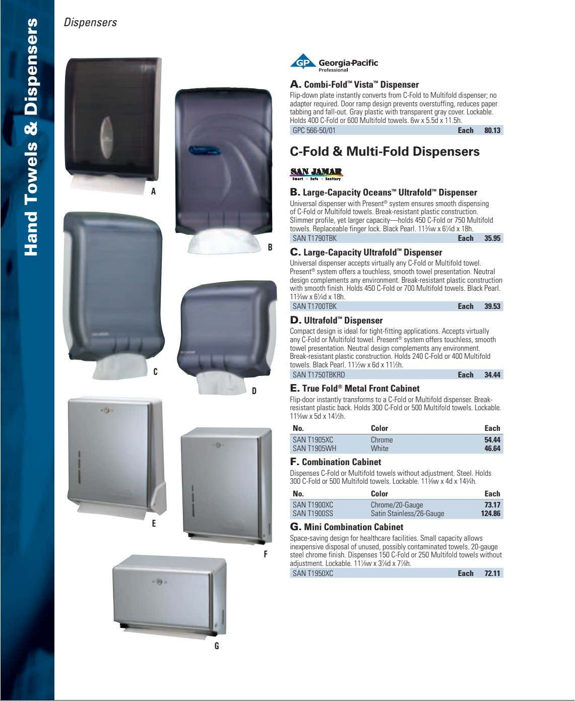 Dispensers A. Combi-Fold ™ Vista ™ Dispenser Flip-down plate instantly converts from C-Fold to Multifold
