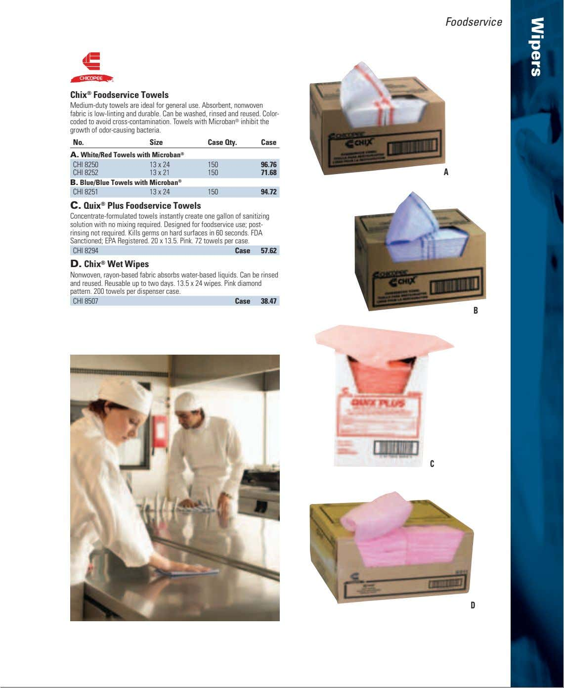 Foodservice Chix ® Foodservice Towels Medium-duty towels are ideal for general use. Absorbent, nonwoven fabric