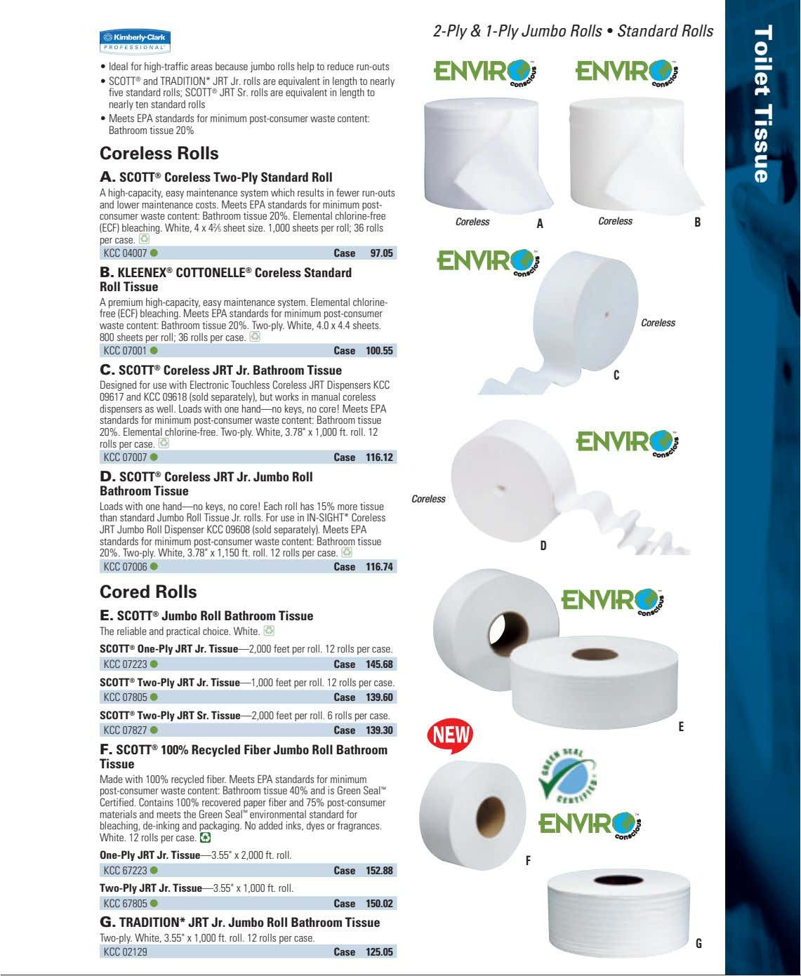 2-Ply & 1-Ply Jumbo Rolls • Standard Rolls • Ideal for high-traffic areas because jumbo