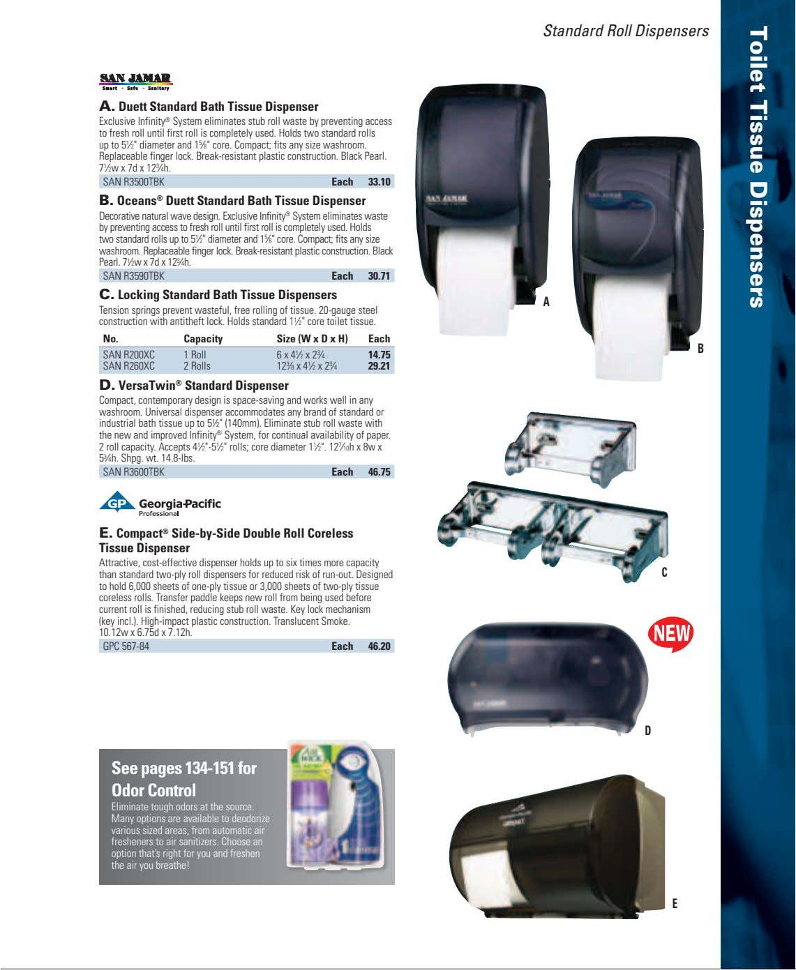 Standard Roll Dispensers A. Duett Standard Bath Tissue Dispenser Exclusive Infinity ® System eliminates stub