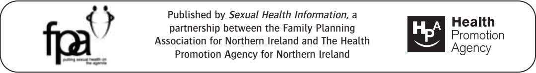 Published by Sexual Health Information, a partnership between the Family Planning Association for Northern Ireland