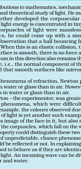 Newton's fundamental contributions to mathematics, mechanics, and gravitation often blind us to his deep experimental
