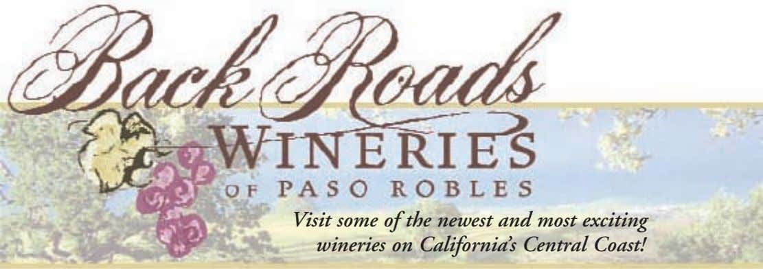 Vi sit some of the newest a nd most exciting wine ries on California's Central