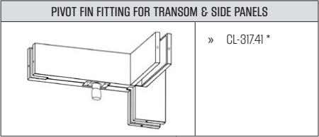 PIVOT FIN FITTING FOR TRANSOM & SIDE PANELS » CL-317.41*