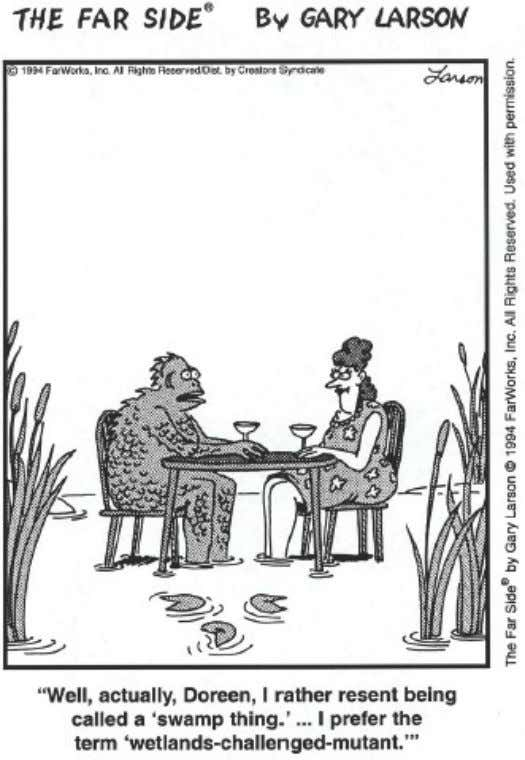 © 2005 Prentice Hall Inc. Source: The Far Side by Gary Larson © 1994 Far Works,