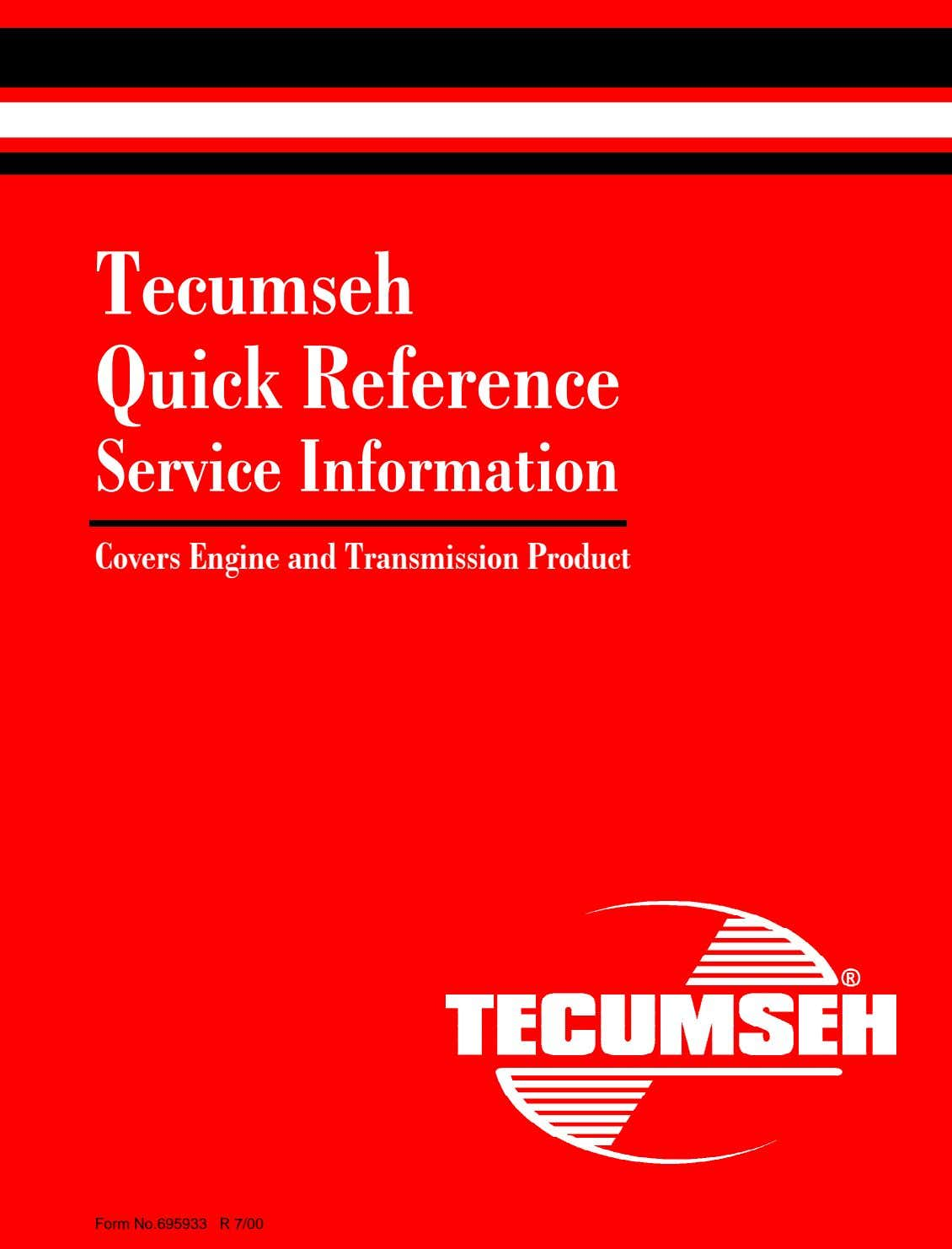 Tecumseh Quick Reference Service Information Covers Engine and Transmission Product Form No.695933 R 7/00