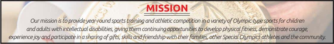 MISSION Our mission is to provide year-round sports training and athletic competition in a variety