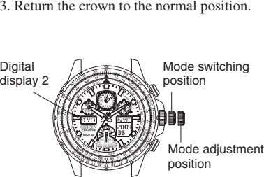 3. Return the crown to the normal position. Digital Mode switching display 2 position Mode