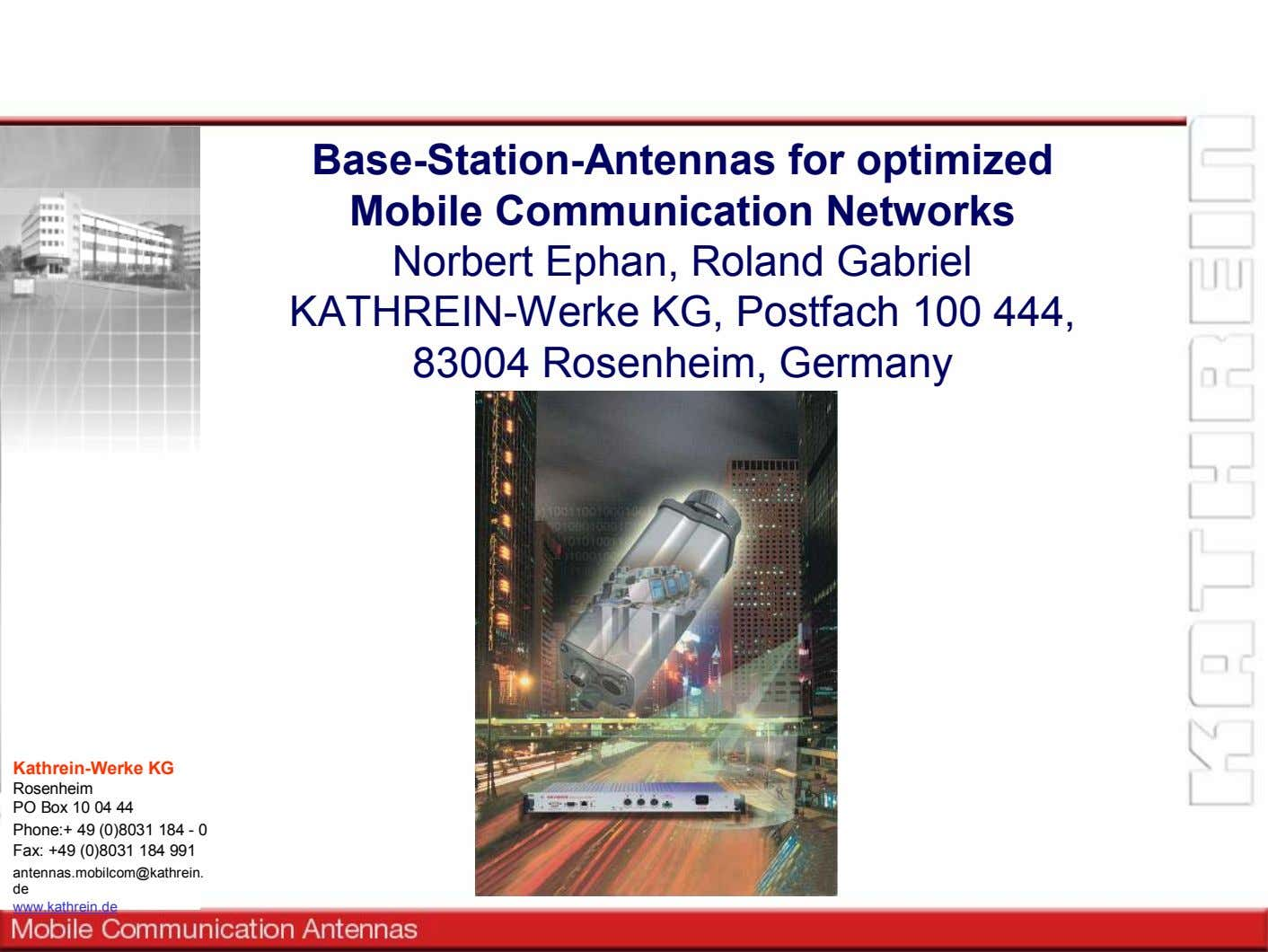 Base-Station-Antennas for optimized Mobile Communication Networks Norbert Ephan, Roland Gabriel KATHREIN-Werke KG,