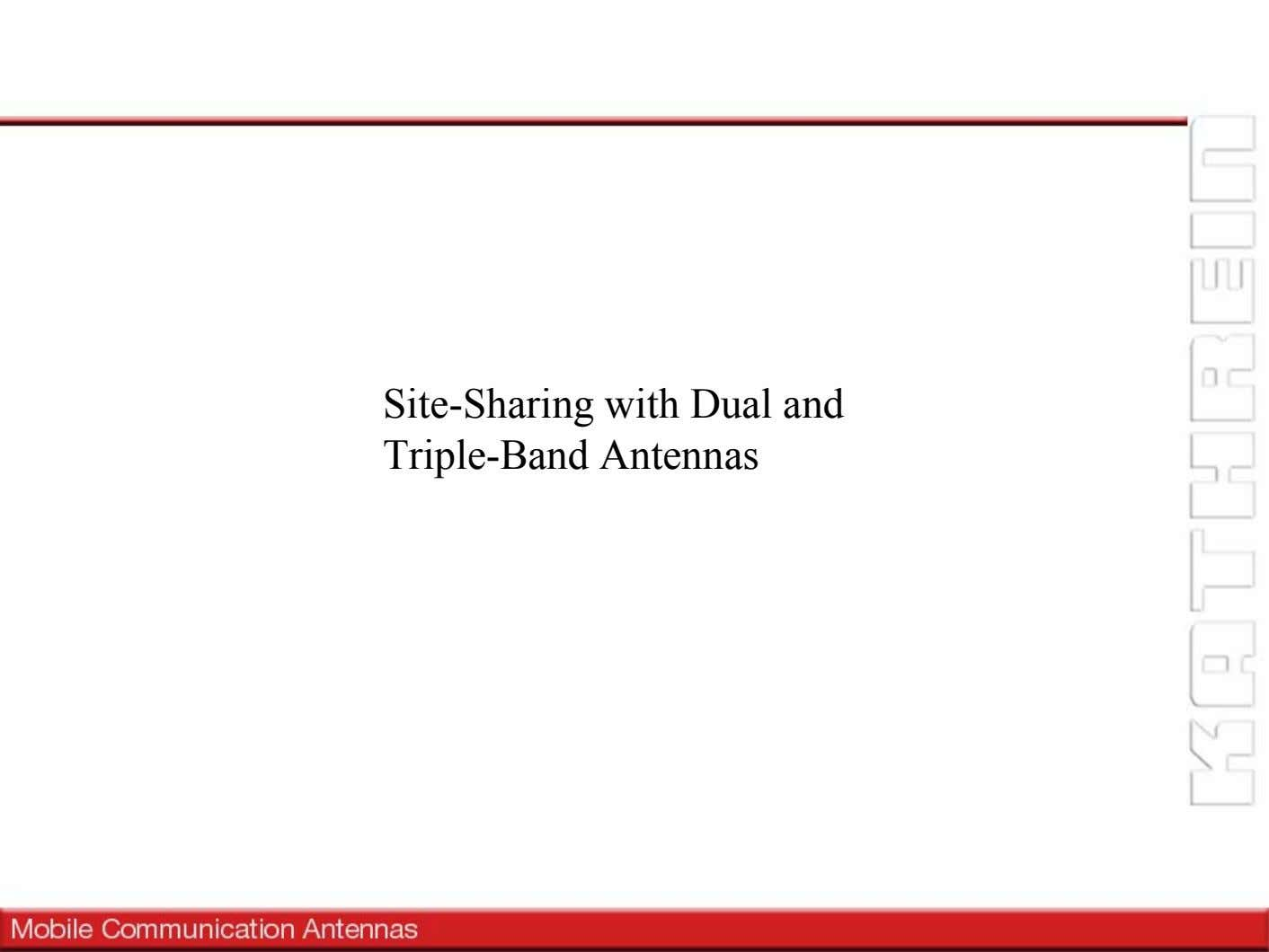 Site-Sharing with Dual and Triple-Band Antennas