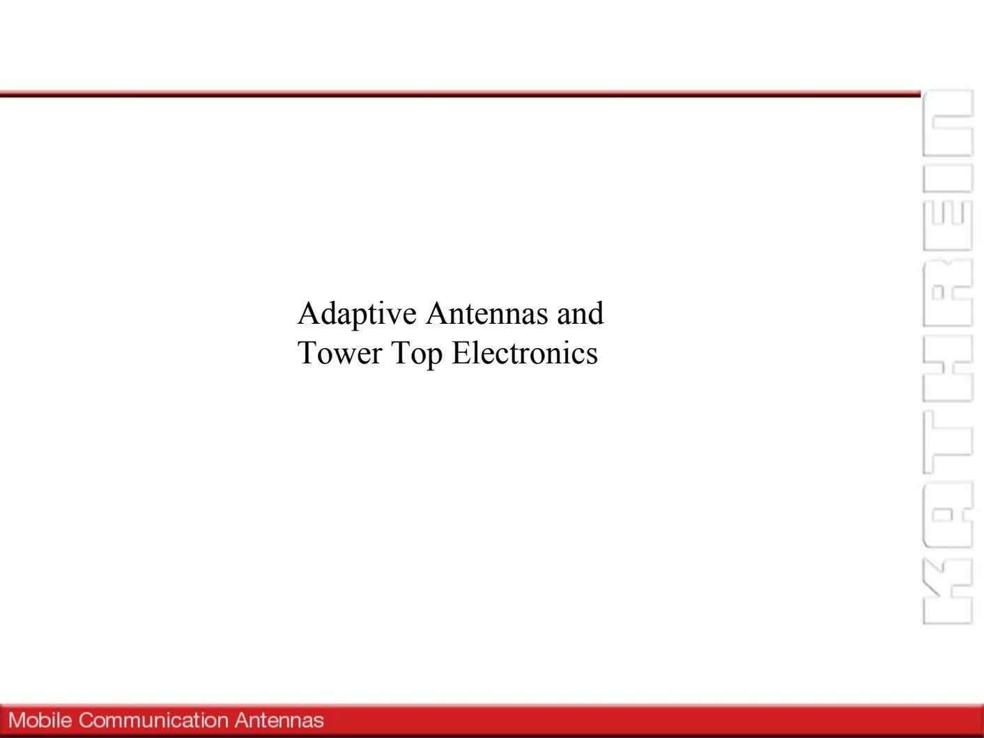Adaptive Antennas and Tower Top Electronics