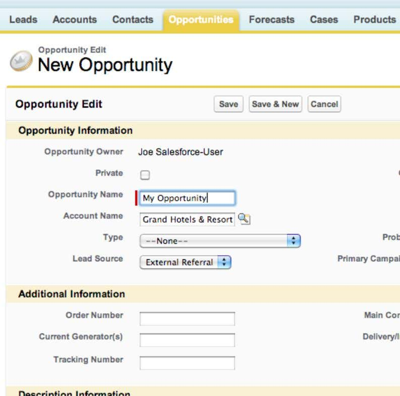 Fill in Opportunity details Fill in the Opportunity details. Save Click Save when you have finished