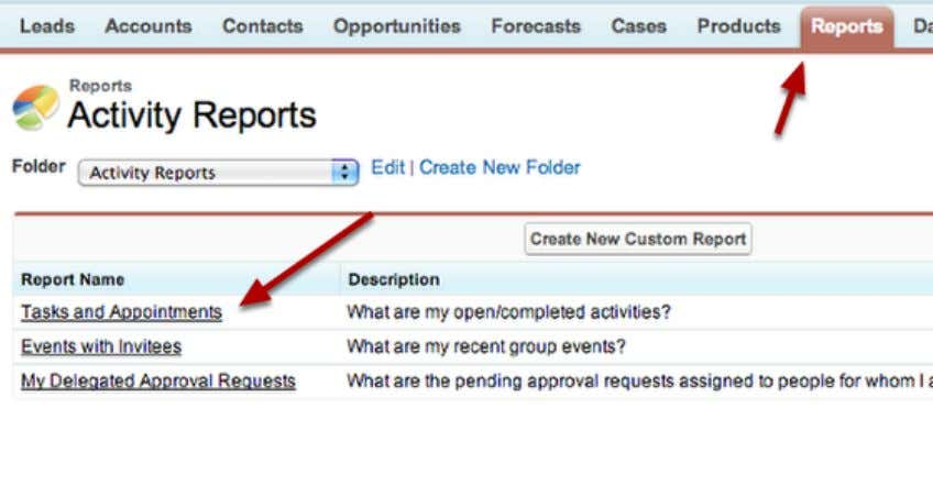 existing report? Locate Report You Would Like to Customize From the Reports tab, locate the report
