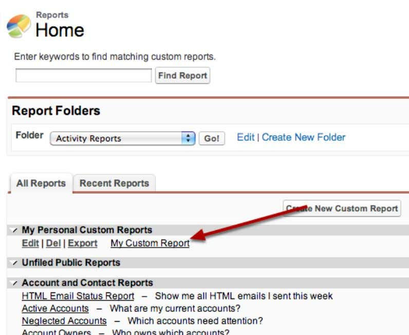 The Result Your new report will now appear in the list of available reports. Salesforce Manual