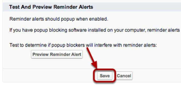 pop-up blocker maybe preventing your Salesforce reminders from displaying properly. Select Save Salesforce Manual Page 8