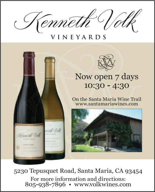 For more information, call (805) 938-7896 or visit the website at www.volkwines.com 2 5 www.winecountrythisweek.com